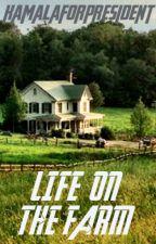Life On The Farm by kamalaforpresident