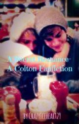A Secret Romance- A Colton Fanfiction by CrazyIceHeart29