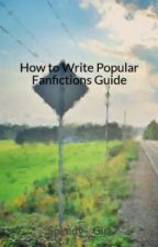 How to Write Popular Fanfictions Guide by Speedy__Girl