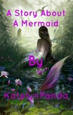A Story About A Mermaid|| Laurmau FF by KaylaMeifwa