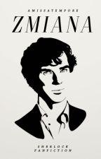 Zmiana || Sherlock by mrspowerless