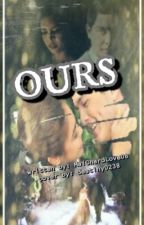 OURS by HerBiatchness