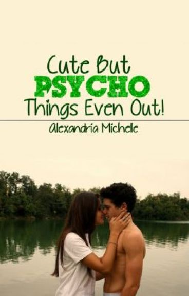 Cute But Psycho. Things Even Out! [Discontinued]