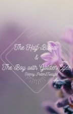 The Half-Blood and The Boy With Golden Eyes by ArielFrz