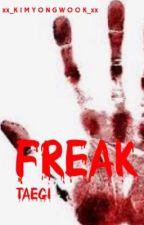 Freak [Sequel zu 'Psycho] by xx_KimYongWook_xx