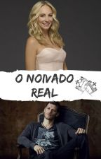 O Noivado Real by klaroline-4ever