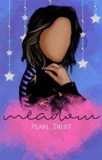 MEADOW by Pearl_Trust