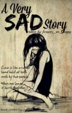A VERY SAD STORY (One Shot) by forever_im_happy