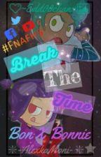 [Bon X Bonnie] « Break The Time... »#FNAFHS ✴Two-Shot✴ by AlexkaMoni