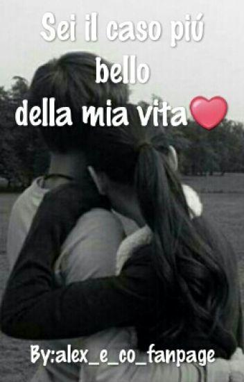 Sei il caso più bello della mia vita❤