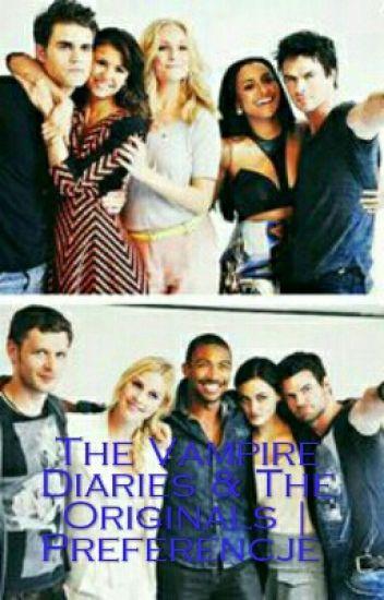 The Vampire Diaries  & The Originals | Preferencje