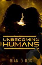 Unbecoming Humans by BeeKienitz