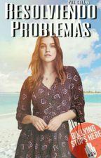 Resolviendo Problemas [En Pausa] by _ColAnn_
