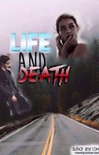 Life And Death by captain_mae