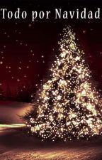Todo por Navidad by Kurara_whisper