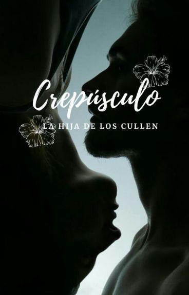 CREPÚSCULO(LA HIJA DE LOS CULLEN - Edward cullen, james witherdale y tu.)