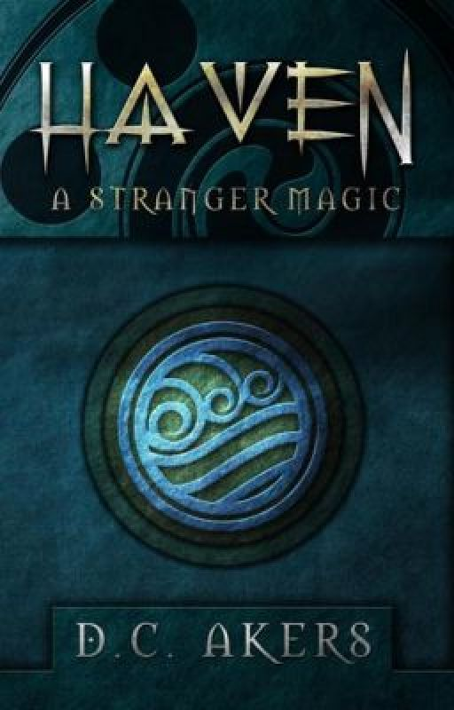 Haven: A Stranger Magic (BOOK 1) by dcakers