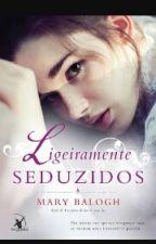 Ligeiramente seduzidos by MarcileneGuerra