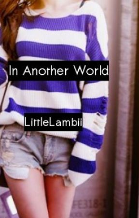 In Another World by LittleLambii