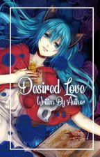 Desired Love  by KaylaMurphy1