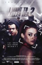 I Want To Killer Her 2. by 1994Styles_