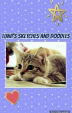 Luna's Sketches And Doodles by -Lunaria-