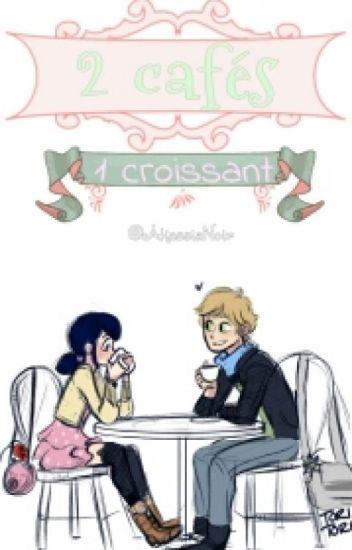 2 Cafés, 1 Croissant.