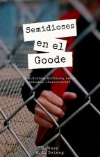 Semidioses en el Goode [ PAUSADA ] by WeAreHalf-Blood