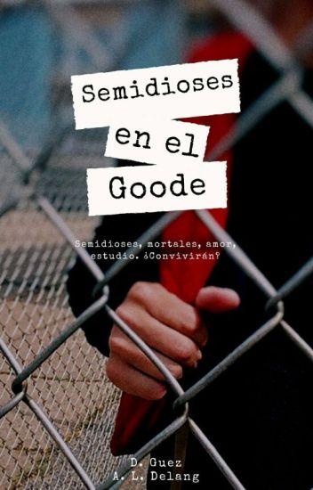 Semidioses en el Goode [ PAUSADA ]