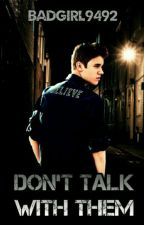 Don't talk with them /j.b/ by badgirl9492