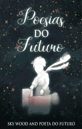 Poesias do Futuro by Sky_Wood