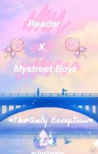 Mystreet Boys X Reader by thtsheonychan