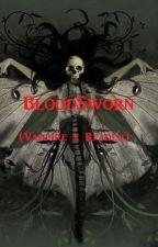 Blood Sworn (Vampire x Reader) by DarkHeavens_