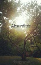 Absurdités by dangerosite
