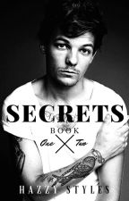 Secrets (Louis Tomlinson) BOOK 1 & 2 by HazzyStyles