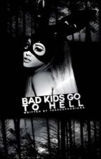 Bad kids go to hell  ➵  [hiatus]  by yeezusphaniana