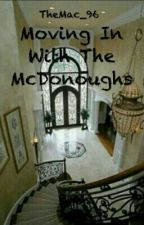 Moving In With The McDonoughs (a Before You Exit Fanfiction) by TheMac_96