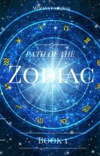 ☆ Path of the Zodiac☆ Book 1: The Journey Begins by _Moonstar2809_