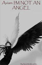 Avian: I'M NOT AN ANGEL by LeahissoDunn