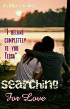Searching For Love by Miss_Fairchild