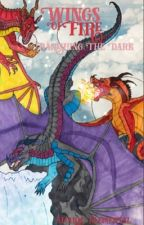 Wings of Fire: Banishing The Dark by -Amaris-