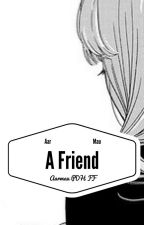 A Friend ~Aarmau PDH FF~ {UNDER MAJOR EDITING} by DrawnMidnightShadows