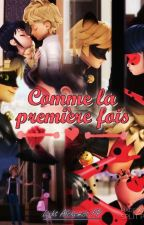 Comme la première fois (Como la primera vez) by xFairyLightx
