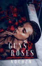 Guns & Roses (WATTYS 2017) by noehen