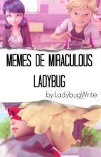 memes de miraculous ladybug by Ladybug_Write