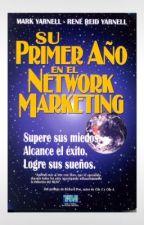 SU PRIMER AÑO EN EL NETWORK MARKETING by eLibros