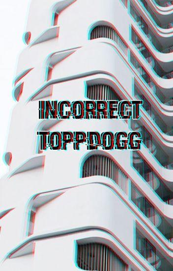 Incorrect ToppDogg