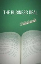 The Business Deal by Zayreena_82