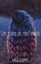 Um Pouco Do Meu Mundo (Frases ) by _Mika015_