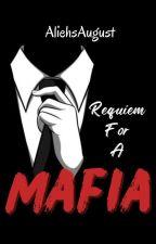 Requiem For A Mafia by AliehsAugust